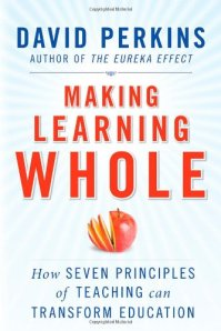 Making learning whole, Perkins