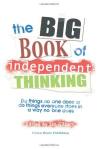 The big book of independent thinking, Gilbert